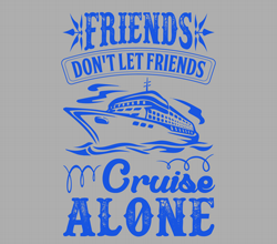 Girls Trip Cruise | Friends don't let friends cruise alone